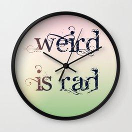 weird is rad Wall Clock