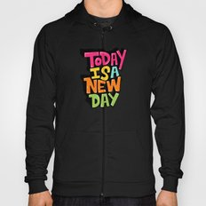 today is a new day Hoody