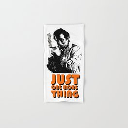Columbo - Just one more thing Hand & Bath Towel