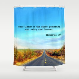 Hebrews 13:8 Shower Curtain