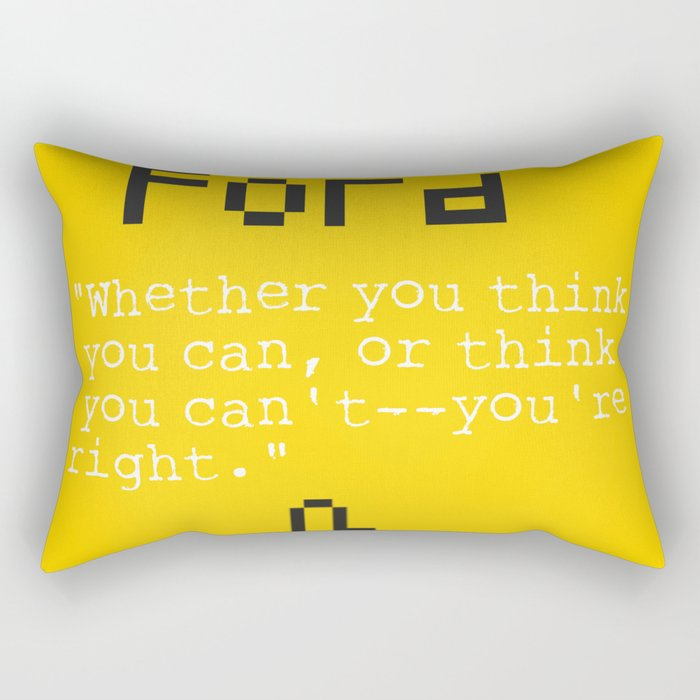 """Henry F. quote """"Whether you think you can, or think you can't--you're right."""" Rectangular Pillow"""
