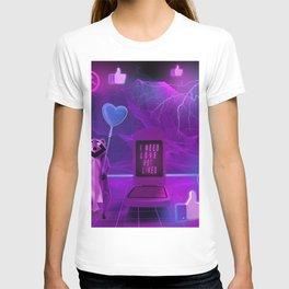 I need Love not Likes T-shirt