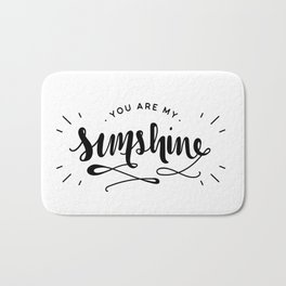 You Are My Sunshine Lettering Bath Mat