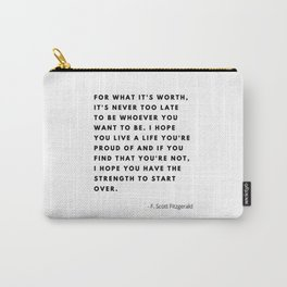 For what it's worth, It's never too late, Fitzgerald Carry-All Pouch