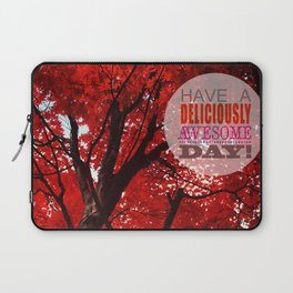 Have A Deliciously Awesome Day Laptop Sleeve