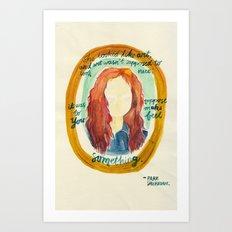 Feel Something Art Print