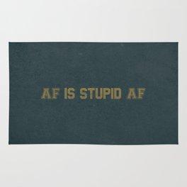 AF Is Stupid AF Rug