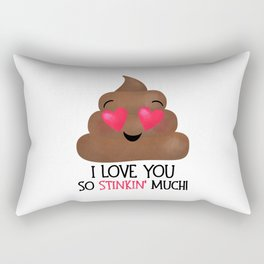 I Love You So Stinkin' Much! - Poop Rectangular Pillow