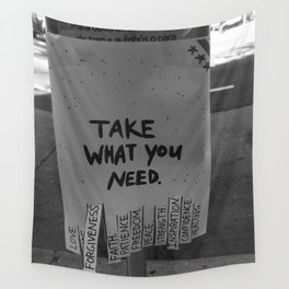 Take What You Need ... Love, Faith, Forgiveness ... inspirational black and white photograph / photography Wall Tapestry