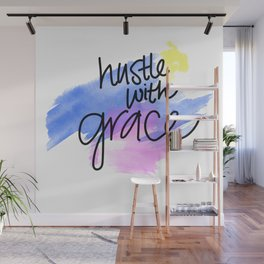 Hustle With Grace Wall Mural