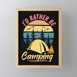 I'd Rather Be Camping Hiking Outdoor Framed Mini Art Print