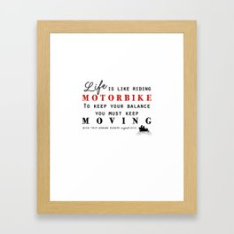 motorbike - Life is like riding ... Framed Art Print