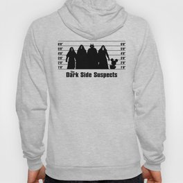 The Dark Side Suspects Hoody