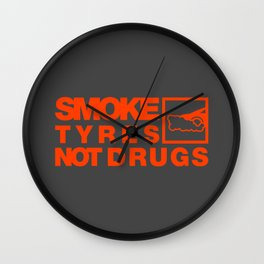 SMOKE TYRES NOT DRUGS v6 HQvector Wall Clock