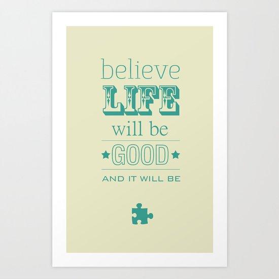 Believe Life Art Print