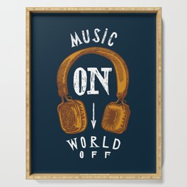 Music On - World Off Serving Tray
