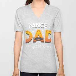Dancing Dad Gift Design for Dads of Dancers who Dance graphic Unisex V-Neck
