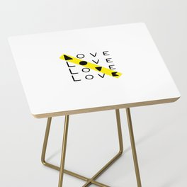 LOVE yourself - others - all animals - our planet Side Table