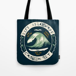 Life is a Wave Tote Bag