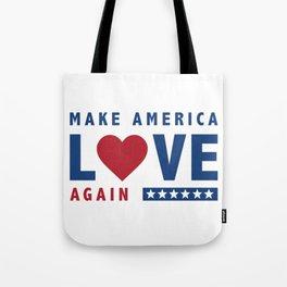 Make America Love Again Tote Bag