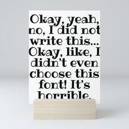 I did not write this, I didn't even choose this font, Schitts Creek Mini Art Print