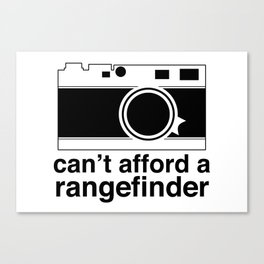 Can't Afford A Rangefinder Canvas Print