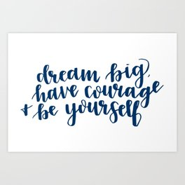 Dreams. Courage + Individuality. Art Print