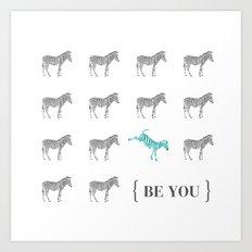 Be You - Zebra Print Art Print