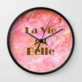 la vie est belle! Wall Clock
