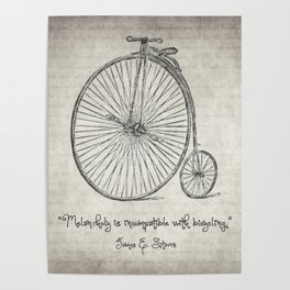Melancholy Is Incompatible With Bicycling Poster