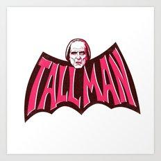 Tall Man - In a Bat Shape Art Print