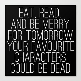 Eat, Read, and be Merry... (inverted) Canvas Print