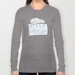 Have a nice monday, Cat Long Sleeve T-shirt