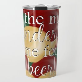 It's The Most Wonderful Time For A Beer Travel Mug