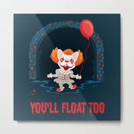 Frenchywise - You'll Float Too! Metal Print