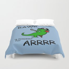 RAWR is Dinosaur for ARRR (Pirate Dinosaur) Duvet Cover