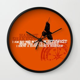 Hamlet-  North by Northwest - Madness - Shakespeare Quote Art Wall Clock