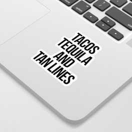 Tequila And Tan Lines Funny Quote Sticker