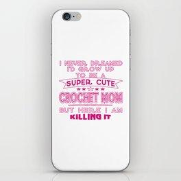 SUPER CUTE A CROCHET MOM iPhone Skin