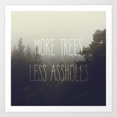 More trees please Art Print