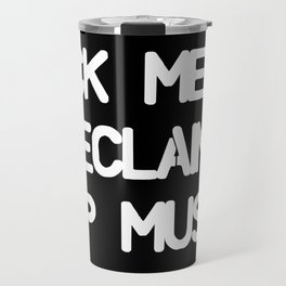Fuck Metal Reclaim Pop Music* (dark) Travel Mug
