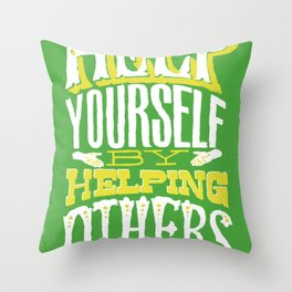 Help Yourself By Helping Others Throw Pillow