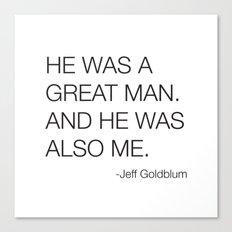 Jeff Goldblum Great Man Quote Canvas Print