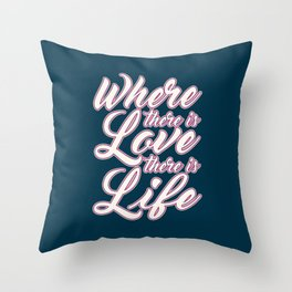 Where There is Love Valentine's Day Calligraphy Throw Pillow