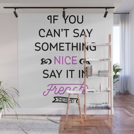 Say It in French Wall Mural