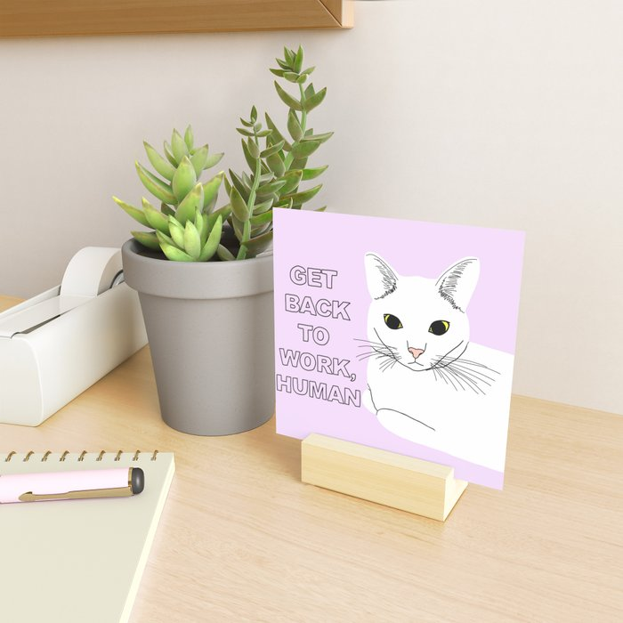 GET BACK TO WORK, HUMAN Mini Art Print