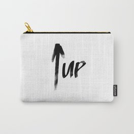 Always UP | Look above you Carry-All Pouch
