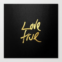 """Love True"" Typography in Faux Painted Gold Canvas Print"