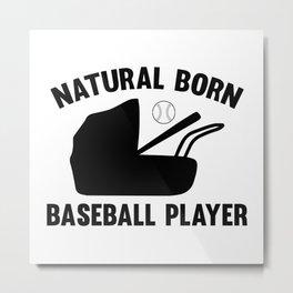 Natural Born Baseball Player Metal Print