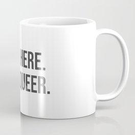 Still here. Still queer. Coffee Mug